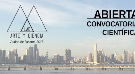 Está abierta la Convocatoria Científica para el LAB de Arte y Ciencia 2017 (Ciudad de Panamá)