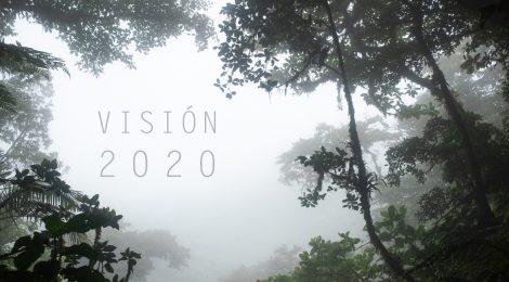 Visión 2020 - Una década para re-enfocar nuestras prioridades hacia la naturaleza.