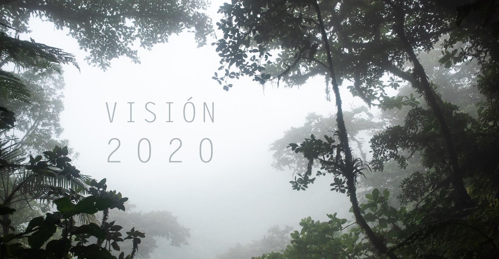 Visión 2020 – Una década para re-enfocar nuestras prioridades hacia la naturaleza.
